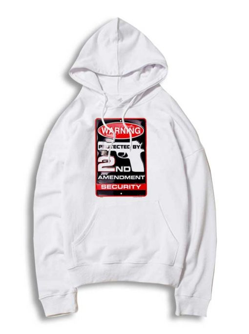 Warning Protected By 2nd Amendment Security Hoodie