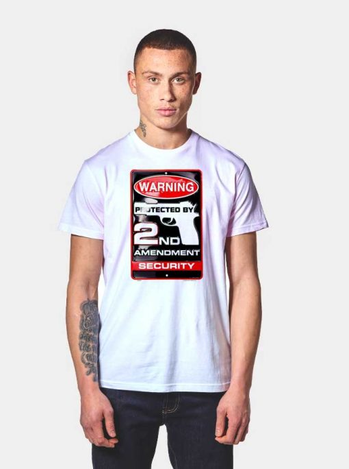 Warning Protected By 2nd Amendment Security T Shirt