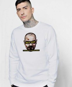 Neck Deep A History Of Bad Decisions Sweatshirt