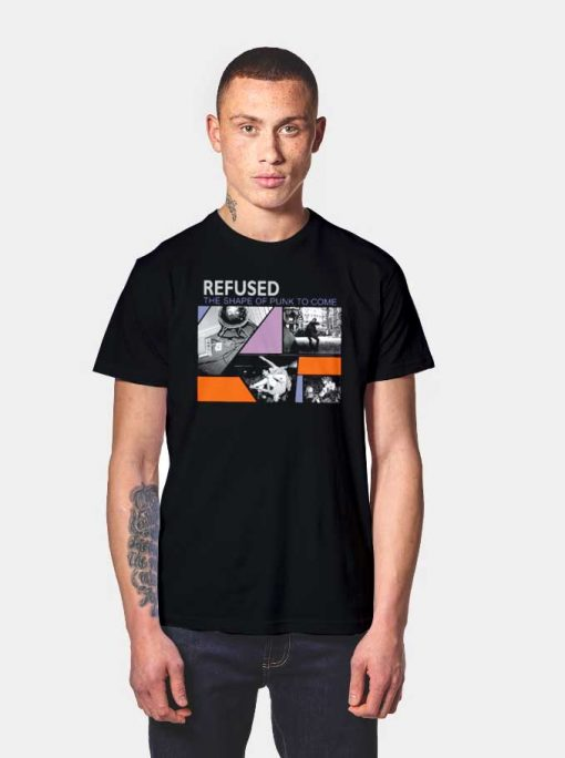 Retro Refused Shaped Of Punk To Come T Shirt