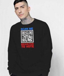 QR Scan Me Register To Vote President Election Sweatshirt