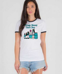 Things Money Can't Buy In The Bottle Ringer Tee