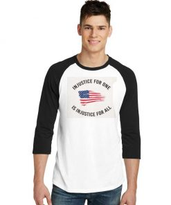 Injustice For One Is Injustice For All President Raglan Tee