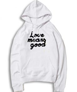 Love Means Good Classic Quote Hoodie