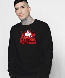 National Tight End Day Football Sweatshirt