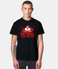 National Tight End Day Football T Shirt