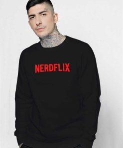 Nerdflix Parody Netflix And Chill Logo Sweatshirt