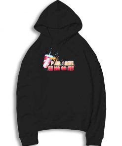 Soft Drink Pour Some Sugar On Me Hoodie