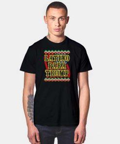 Latino Para Trump President Election T Shirt