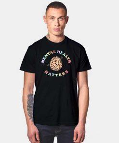 Mental Health Matters Brain Health T Shirt