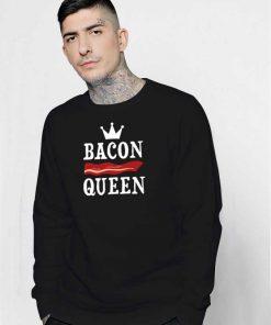 Bacon Queen Meat Crown Sweatshirt