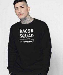 Bacon Squad Grilled Meat Sweatshirt