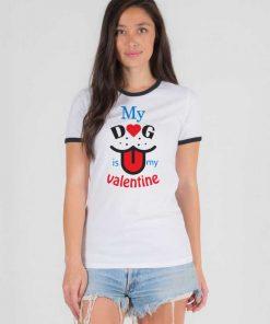 My Dog is My Valentine Dog Lover Ringer Tee