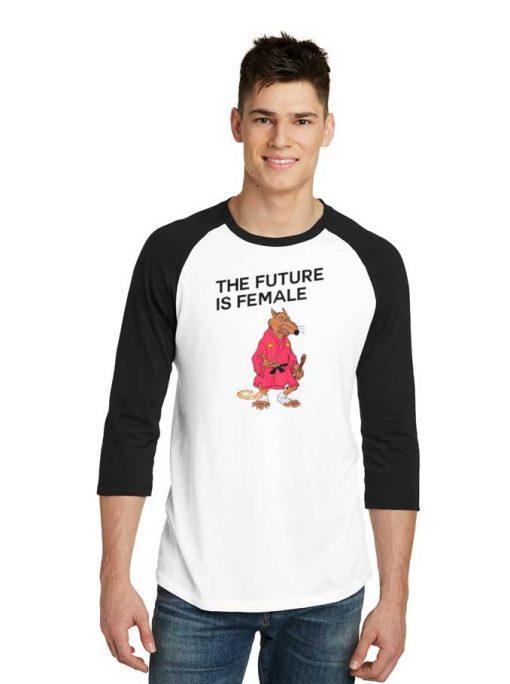 The Future Is Female Ninja Rat Raglan Tee