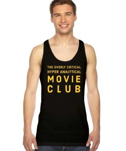 The Overly Critical Hyper Analytical Movie Club Tank Top