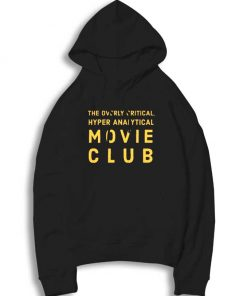 The Overly Critical Hyper Analytical Movie Club Hoodie