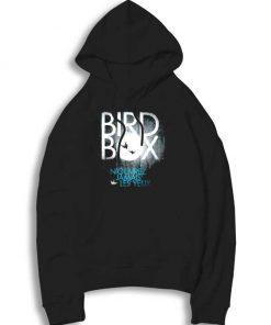 Bird Box Nouvrez Jamais Hoodie