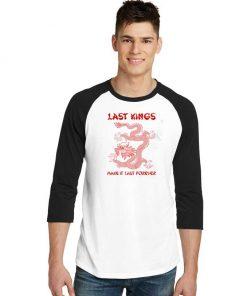 Last Kings Make It Last Forever Dragon Raglan Tee