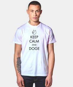 Keep Calm and Doge Quote T Shirt