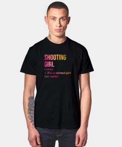 Shooting Girl Word Meaning T Shirt