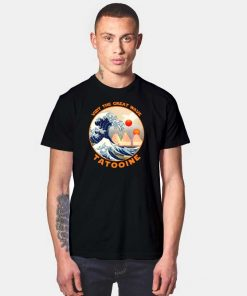 Visit Tatooine The Great Wave T Shirt