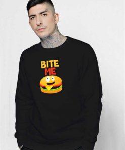 Burger Bite Me Delicious Sweatshirt