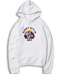 Every Day is Burger Day Hoodie