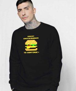 Insert Cheeseburger To Continue Pixelated Sweatshirt